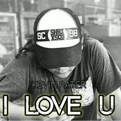 Kevin Rater - I LOVE YOU